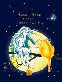 Hasel, Hexe und die Anderswelt