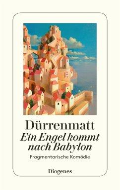 Ein Engel kommt nach Babylon (eBook, ePUB) - Dürrenmatt, Friedrich