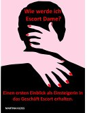 Wie werde ich Escort Dame? (eBook, ePUB)