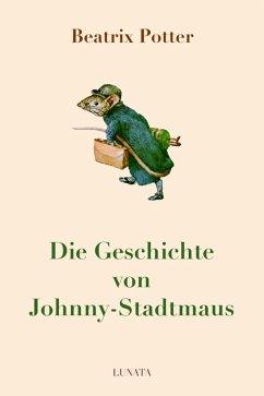 Die Geschichte von Johnny-Stadtmaus (eBook, ePUB) - Potter, Beatrix