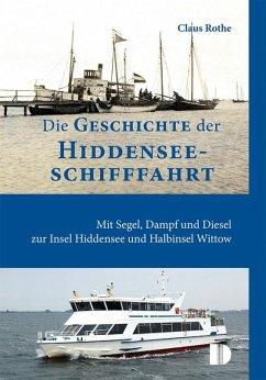 Die Geschichte der Hiddenseeschifffahrt - Rothe, Claus