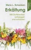 Erkältung - Mit Duftmedizin vorbeugen und schützen (eBook, ePUB)