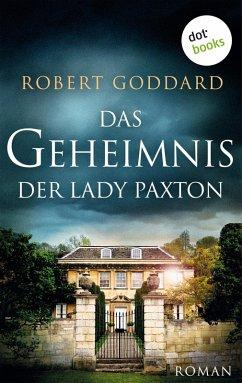 Das Geheimnis der Lady Paxton (eBook, ePUB) - Goddard, Robert