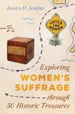 Exploring Women's Suffrage through 50 Historic Treasures (eBook, ePUB)