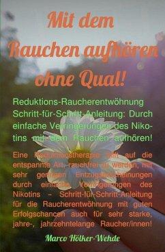 Mit dem Rauchen aufhören ohne Qual! (eBook, ePUB) - Hölker-Wehde, Marco