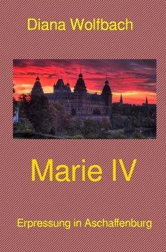 Marie IV (eBook, ePUB) - Wolfbach, Diana