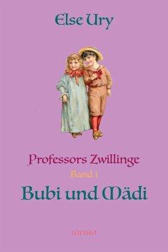Professors Zwillinge Bubi und Ma¨di (eBook, ePUB) - Ury, Else