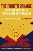 The Fourth Orange and Other Fairy Tales You've Never Even Heard Of (eBook, ePUB)