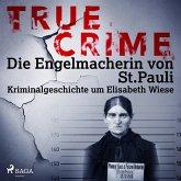True Crime: Die Engelmacherin von St. Pauli (MP3-Download)