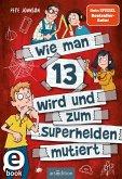 Wie man 13 wird und zum Superhelden mutiert / Wie man 13 wird... Bd.4 (eBook, ePUB)