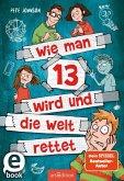 Wie man 13 wird und die Welt rettet / Wie man 13 wird... Bd.3 (eBook, ePUB)