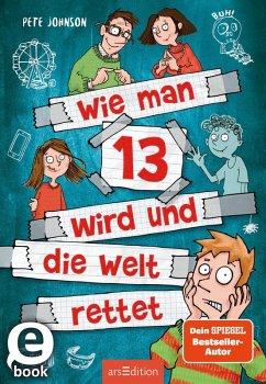 Wie man 13 wird und die Welt rettet / Wie man 13 wird... Bd.3 (eBook, ePUB) - Johnson, Pete
