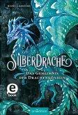 Das Geheimnis der Drachenkönigin / Silberdrache Bd.2 (eBook, ePUB)