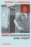 Sing Backwards and Weep (eBook, ePUB)