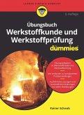 Übungsbuch Werkstoffkunde und Werkstoffprüfung für Dummies (eBook, ePUB)