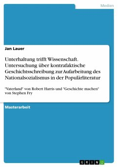 Unterhaltung trifft Wissenschaft. Untersuchung über kontrafaktische Geschichtsschreibung zur Aufarbeitung des Nationalsozialismus in der Populärliteratur (eBook, PDF)