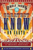 Uncle John's Greatest Know on Earth Bathroom Reader (eBook, ePUB)