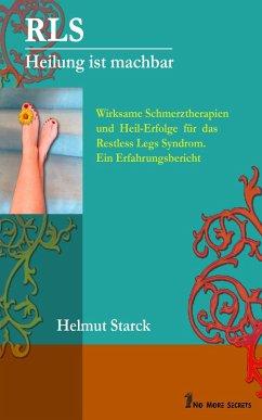 RLS - Heilung ist machbar (eBook, ePUB) - Starck, Helmut