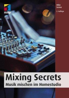 Mixing Secrets (eBook, ePUB) - Senior, Mike