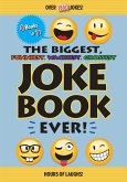 The Biggest, Funniest, Wackiest, Grossest Joke Book Ever! (eBook, ePUB)