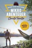 Mikroabenteuer - Das Praxisbuch / Raus und machen! Bd.1 (eBook, ePUB)