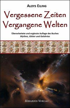 Vergessene Zeiten, vergangene Welten (eBook, ePUB) - Eiling, Aloys