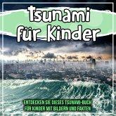 Tsunami für Kinder: Entdecken Sie dieses Tsunami-Buch für Kinder mit Bildern und Fakten (eBook, ePUB)