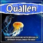 Quallen: Entdecken Sie Bilder und Fakten über Quallen für Kinder! Ein Quallenbuch für Kinder (eBook, ePUB)