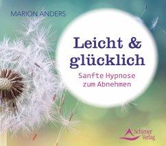 Leicht & glücklich, Audio-CD - Anders, Marion