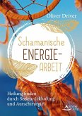 Schamanische Energiearbeit