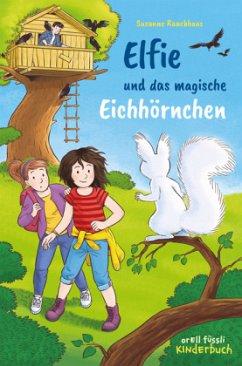 Elfie und das magische Eichhörnchen - Rauchhaus, Susanne