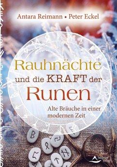 Rauhnächte und die Kraft der Runen - Reimann, Antara; Eckel, Peter
