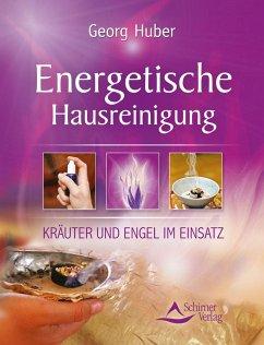 Energetische Hausreinigung - Huber, Georg