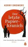 Der letzte Papierkranich - Eine Geschichte aus Hiroshima