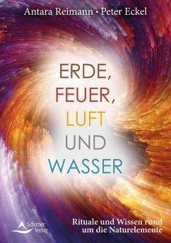 Erde, Feuer, Luft und Wasser - Reimann, Antara; Eckel, Peter