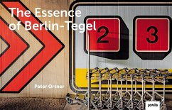 The Essence of Berlin-Tegel - Ortner, Peter