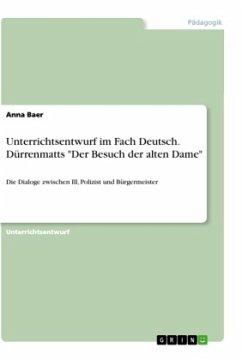 """Unterrichtsentwurf im Fach Deutsch. Dürrenmatts """"Der Besuch der alten Dame"""""""