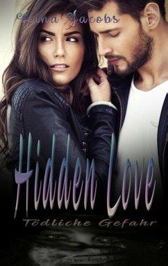 Hidden Love - Tödliche Gefahr / Love Bd.1