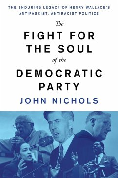 The Fight for the Soul of the Democratic Party (eBook, ePUB) - Nichols, John