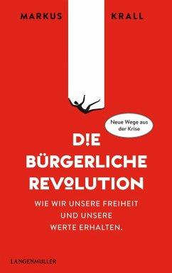 Die Bürgerliche Revolution (eBook, ePUB) - Krall, Markus