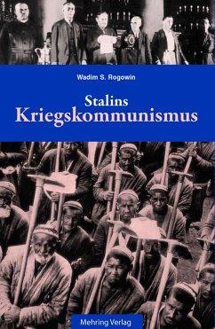 Gab es eine Alternative? / Stalins Kriegskommunismus (eBook, PDF) - Rogowin, Wadim S