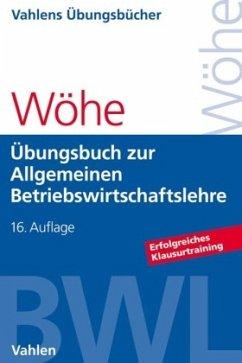 Übungsbuch zur Einführung in die Allgemeine Betriebswirtschaftslehre - Wöhe, Günter; Kaiser, Hans; Döring, Ulrich