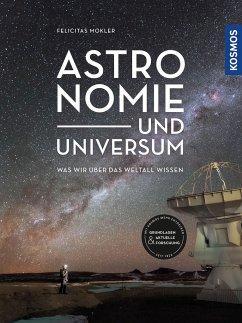 Astronomie und Universum - Mokler, Felicitas