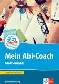 Mein Abi-Coach Mathematik 2021. Ausgabe Baden-Württemberg. Arbeitsbuch Klassen 11/12