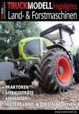TRUCKmodell-Highlights Land- und Forstmaschinen