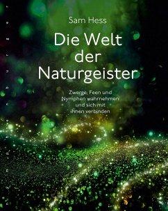 Die Welt der Naturgeister - Hess, Sam