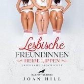 Lesbische Freundinnen – Heiße Lippen   Erotik Audio Story   Erotisches Hörbuch (MP3-Download)
