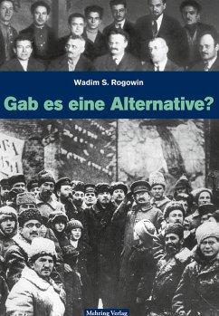 Gab es eine Alternative? (Gesamtausgabe) (eBook, PDF) - Rogowin, Wadim S.