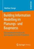 Building Information Modelling im Planungs- und Bauprozess (eBook, PDF)