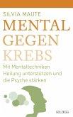 Mental gegen Krebs (eBook, ePUB)